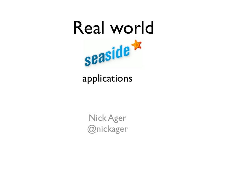 Real world applications  Nick Ager  @nickager