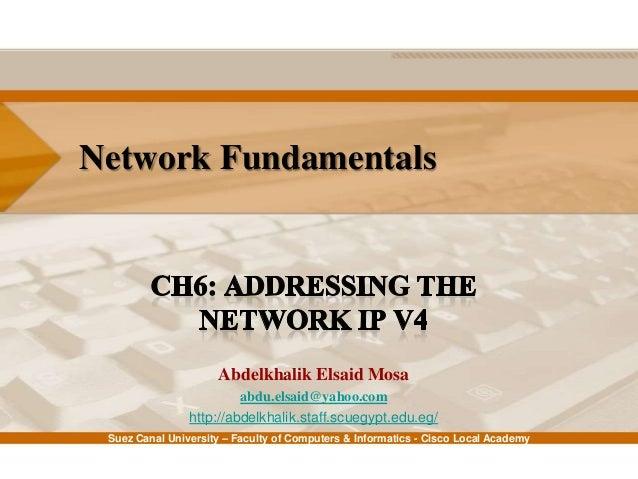 Network Fundamentals: Ch6 - Addressing the Network IP v4