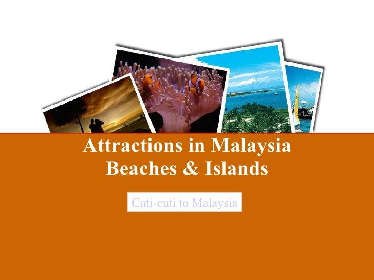 Attractions in Malaysia Beaches & Islands Cuti-cuti to Malaysia