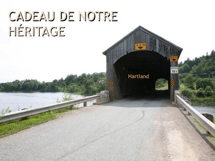 CADEAU  DE  NOTRE HÉRITAGE Pont  Hartland