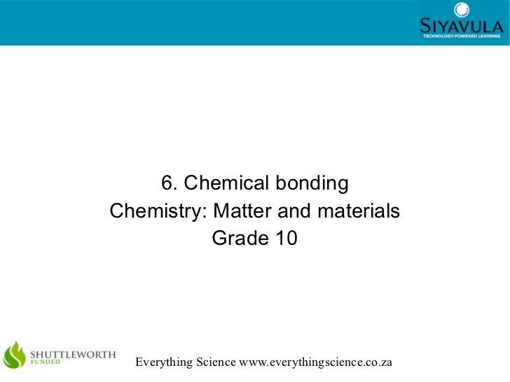 6. Chemical bonding Chemistry: Matter and materials Grade 10