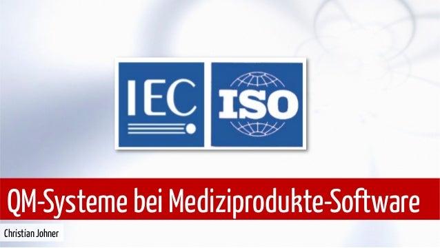 QM-Systeme bei Mediziprodukte-Software Christian Johner