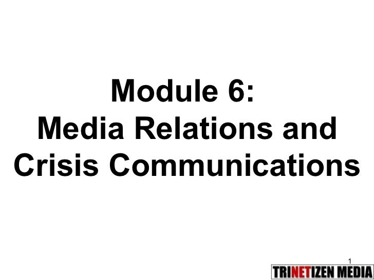 Module 6:  Media Relations and Crisis Communications