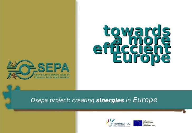 towards                         a more                      efficcient                        EuropeOsepa project: creatin...