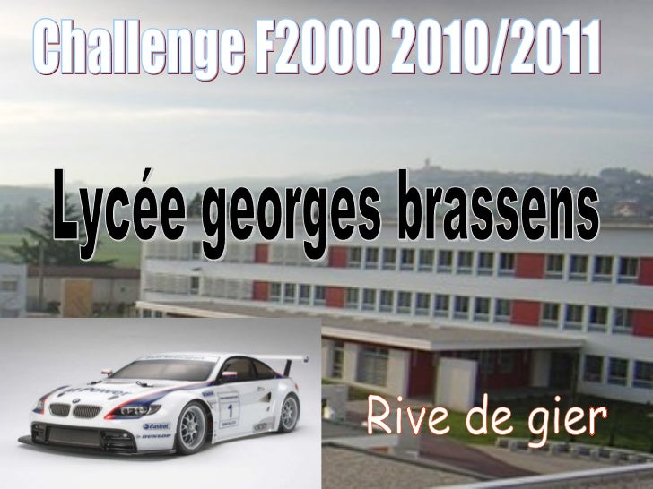 Challenge F2000 2010/2011 Lycée georges brassens Rive de gier