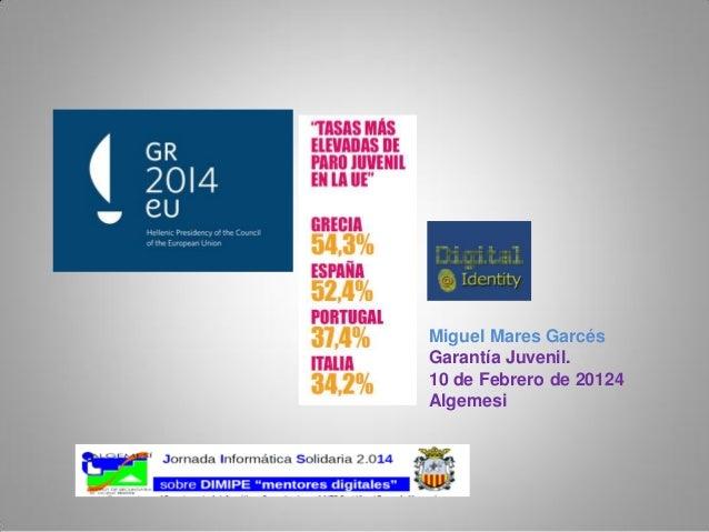 Miguel Mares Garcés Garantía Juvenil. 10 de Febrero de 20124 Algemesi