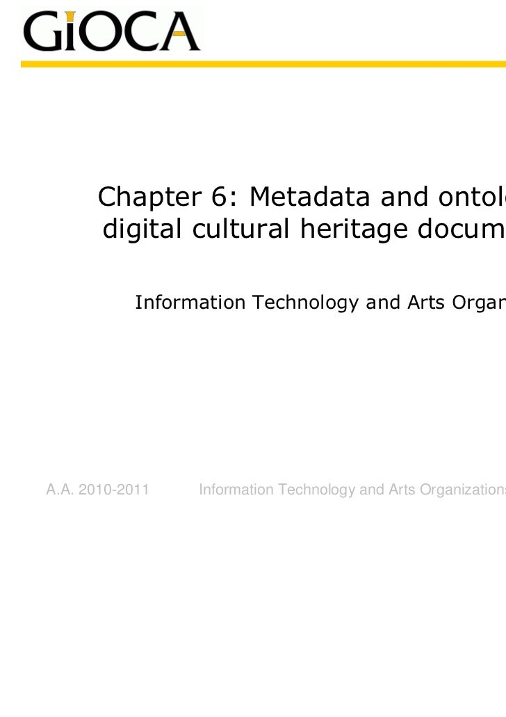 Chapter 6: Metadata and ontologies for      digital cultural heritage documentation           Information Technology and A...
