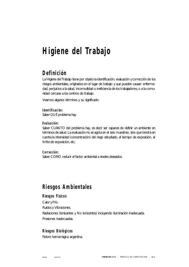 RIESGO QUÍMICO 57PREVENCION A.R.T. - MÓ DULO DE CAPACITACIÓ N Higiene del Trabajo Definición La Higiene del Trabajo tiene ...