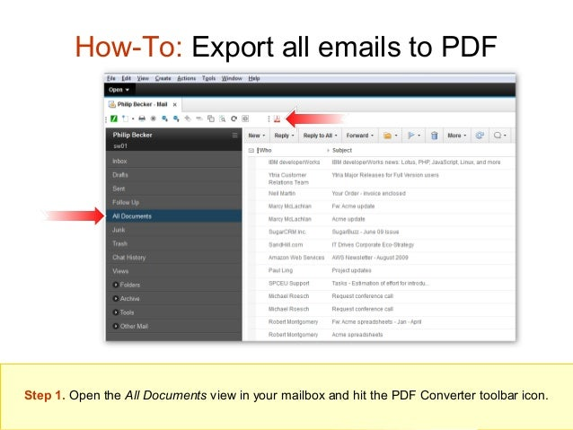 How-To: Export all emails to PDF  Step 1. Open the All Documents view in your mailbox and hit the PDF Converter toolbar ic...