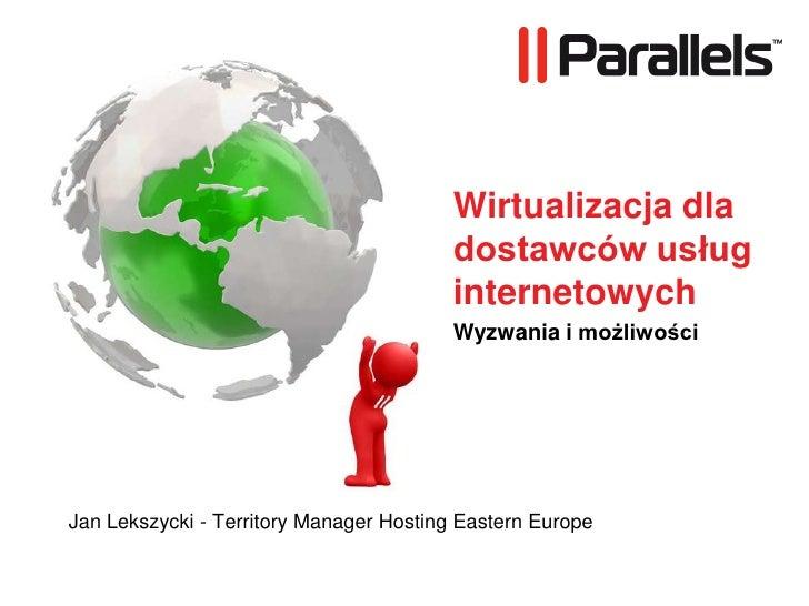 Jan Lekszycki, Wirtualizacja dla dostawców usług internetowych