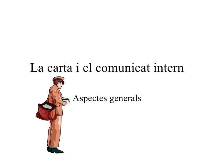 La carta i el comunicat intern Aspectes generals