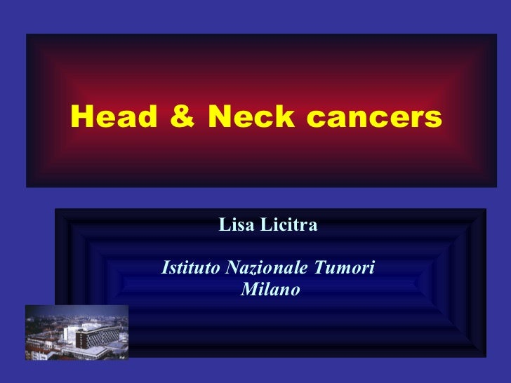 Solid Cancers: An Introduction - Slide 6 - L. Licitra - Rare cancers of head and neck