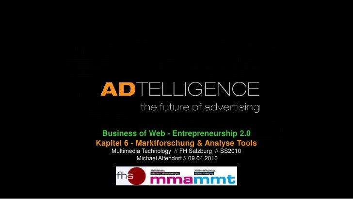 Business of Web - Entrepreneurship 2.0<br />Kapitel 6 - Marktforschung & Analyse Tools<br />Multimedia Technology  // FH S...