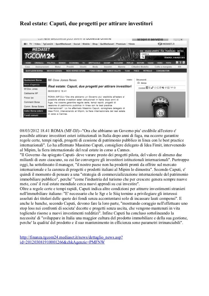 """Real estate: Caputi, due progetti per attirare investitori08/03/2012 18.41 ROMA (MF-DJ)--""""Ora che abbiamo un Governo piu c..."""