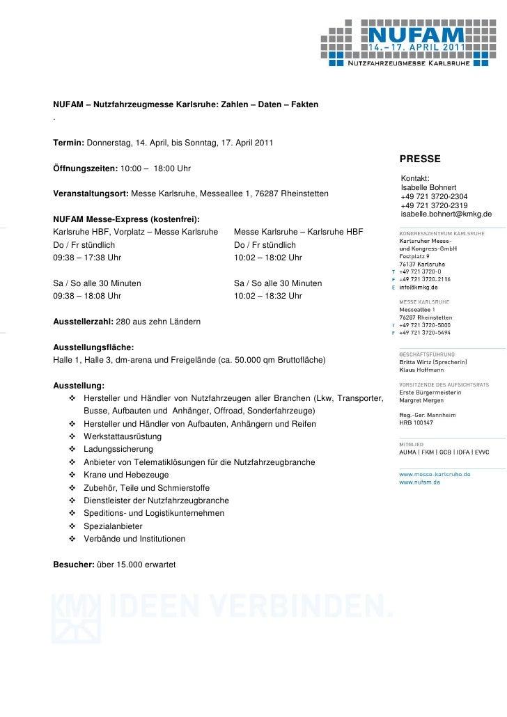 NUFAM – Nutzfahrzeugmesse Karlsruhe: Zahlen – Daten – Fakten.Termin: Donnerstag, 14. April, bis Sonntag, 17. April 2011   ...