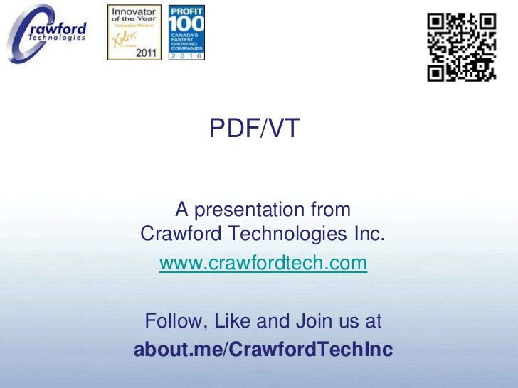 PDF/VT<br />A presentation fromCrawford Technologies Inc.<br />www.crawfordtech.com<br />Follow, Like and Join us at<br />...