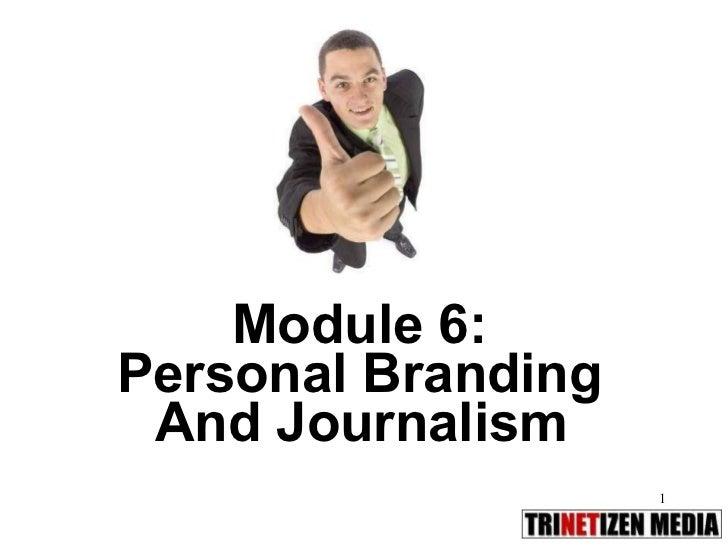Module 6:  Personal Branding  And Journalism