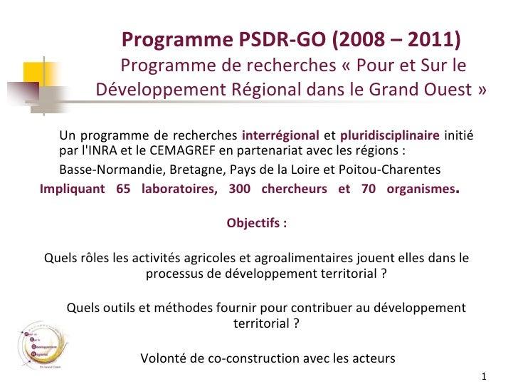 Programme PSDR-GO (2008 – 2011)            Programme de recherches « Pour et Sur le          Développement Régional dans l...