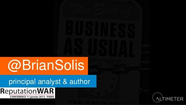 06 Brian Solis : Reputation War, Comment vaincre sans combattre !