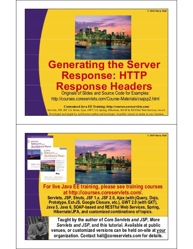 © 2010 Marty Hall Generating the Serverg Response: HTTP Response HeadersResponse HeadersOriginals of Slides and Source Cod...