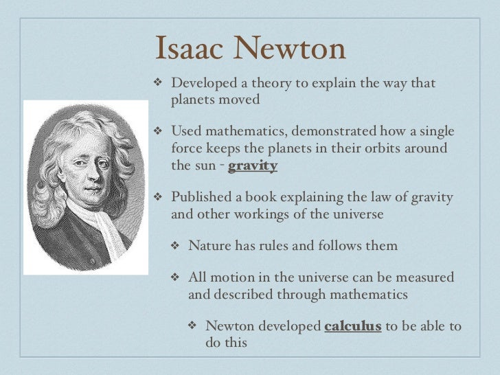 the natural science of isaac newton gave birth to the european enlightenment The enlightenment the enlightenment methods of natural science should be used to examine and understand life in all its many aspects sir isaac newton.