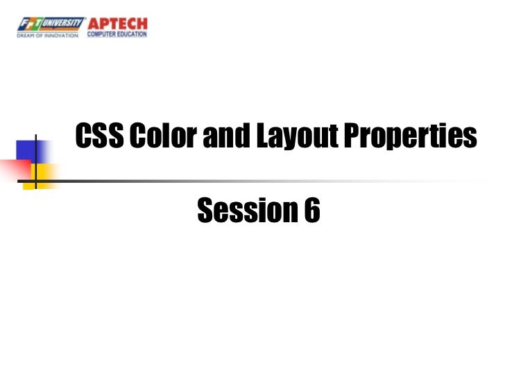 MCSS Color and Layout Properties            odule 06          Session 6