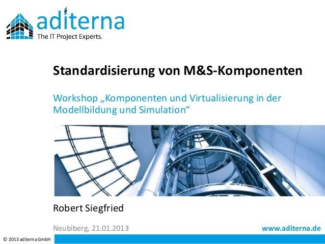 """Standardisierung von M&S-Komponenten                       Workshop """"Komponenten und Virtualisierung in der               ..."""