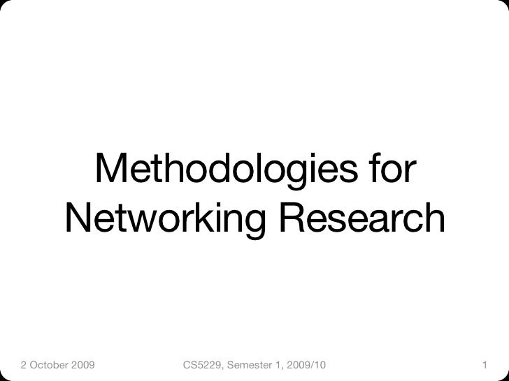 Methodologies for         Networking Research   2 October 2009    CS5229, Semester 1, 2009/10    1