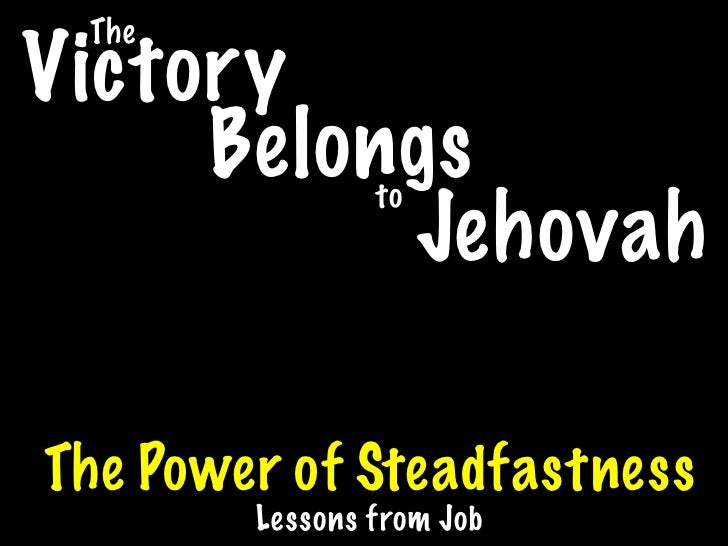The Victory      Belongs    to           Jehovah  The Power of Steadfastness         Lessons from Job