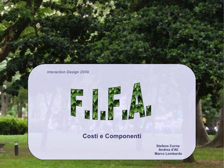Interaction Design 2009                        Costi e Componenti                                          Stefano Corna  ...