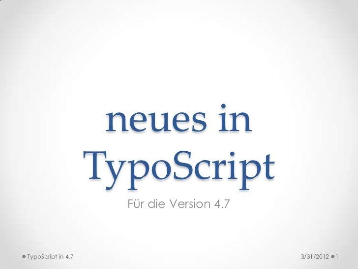 Neuerungen in TypoScript in TYPO3 Version 4.7