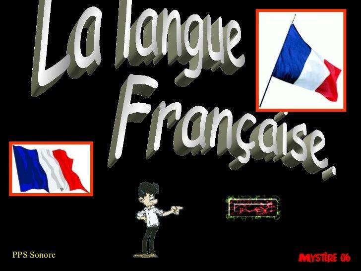 La langue Française. PPS Sonore Diaporama PPS réalisé pour http://www.diaporamas-a-la-con.com