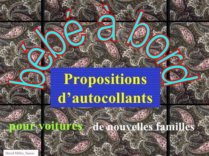 Propositions                       d'autocollants  pour voitures de nouvelles famillesDavid Miller, Suisse