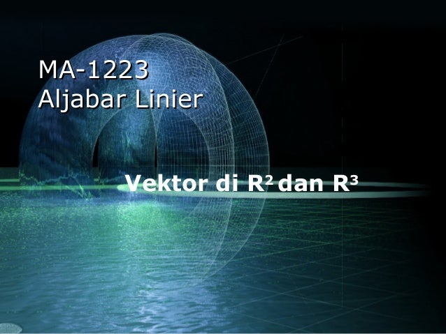 MA-1223 Aljabar Linier Vektor di R2 dan R3