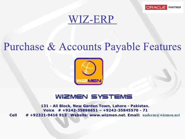 WIZ-ERP  Purchase & Accounts Payable Features           131 - Ali Block, New Garden Town, Lahore - Pakistan.   Voice   # +...