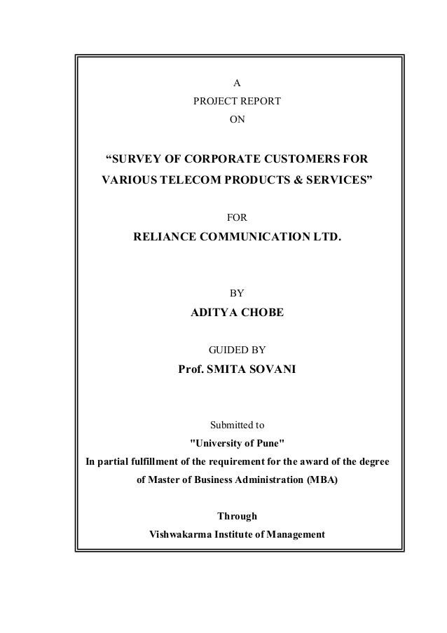 """A PROJECT REPORT ON """"SURVEY OF CORPORATE CUSTOMERS FOR VARIOUS TELECOM PRODUCTS & SERVICES"""" FOR RELIANCE COMMUNICATION LTD..."""