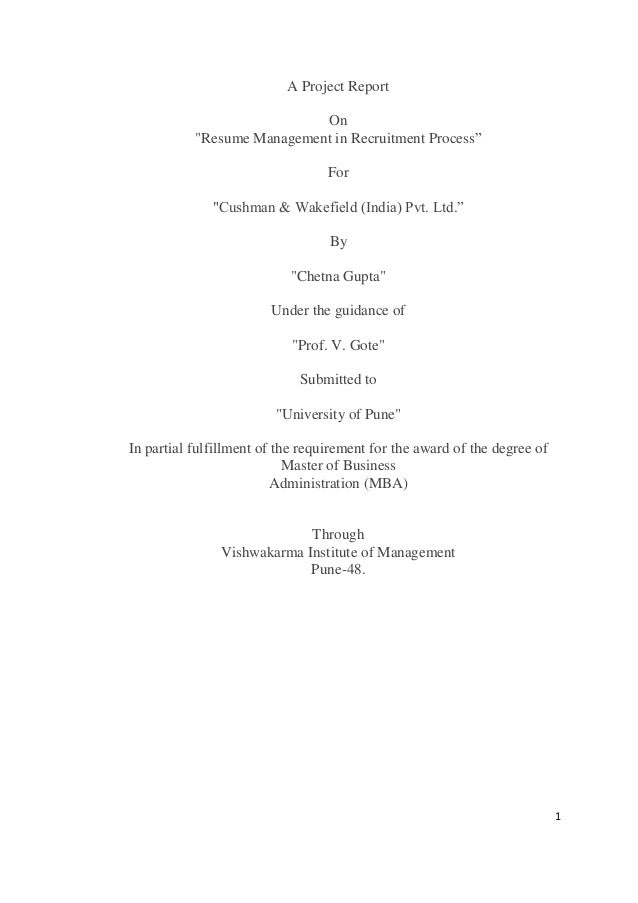 """1 A Project Report On """"Resume Management in Recruitment Process"""" For """"Cushman & Wakefield (India) Pvt. Ltd."""" By """"Chetna Gu..."""