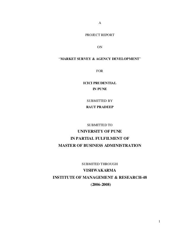 """1 A PROJECT REPORT ON """"MARKET SURVEY & AGENCY DEVELOPMENT"""" FOR ICICI PRUDENTIAL IN PUNE SUBMITTED BY RAUT PRADEEP SUBMITTE..."""