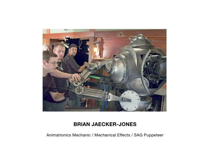 BRIAN JAECKER-JONES Animatronics Mechanic / Mechanical Effects / SAG Puppeteer