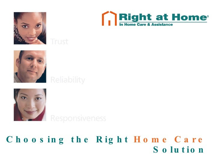 Choosing the Right  Home Care  Solution