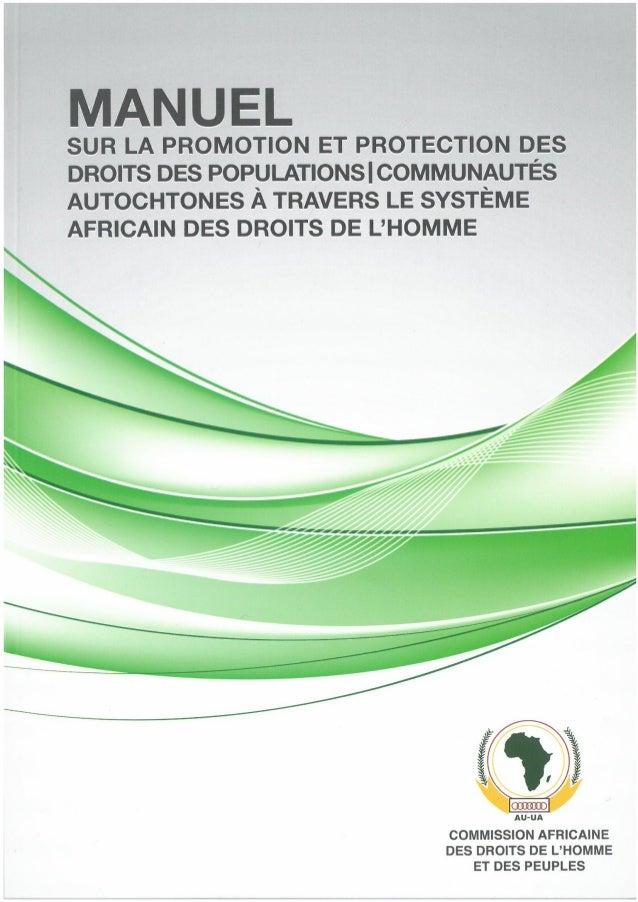 MANUEL  SUR LA PROMOTION ET PROTECTION DES DROITS  DES POPULATIONS COMMUNAUTÉS AUTOCHTONES  À TRAVERS LE SYSTÈME AFRICAIN ...