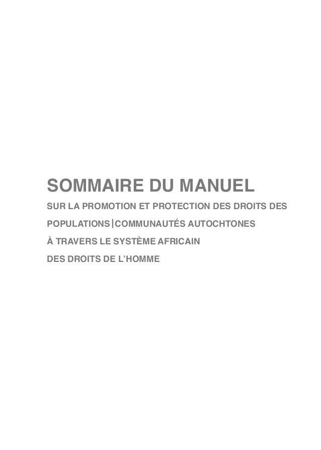 SOMMAIRE DU MANUEL  SUR LA PROMOTION ET PROTECTION DES DROITS DES POPULATIONS COMMUNAUTÉS AUTOCHTONES  À TRAVERS LE SYSTÈM...