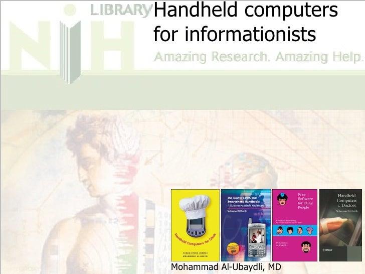 Handheld computers for informationists      Mohammad Al-Ubaydli, MD
