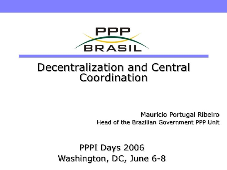 Decentralization and Coordination of Government Agencies for the Implementation of a PPP Program