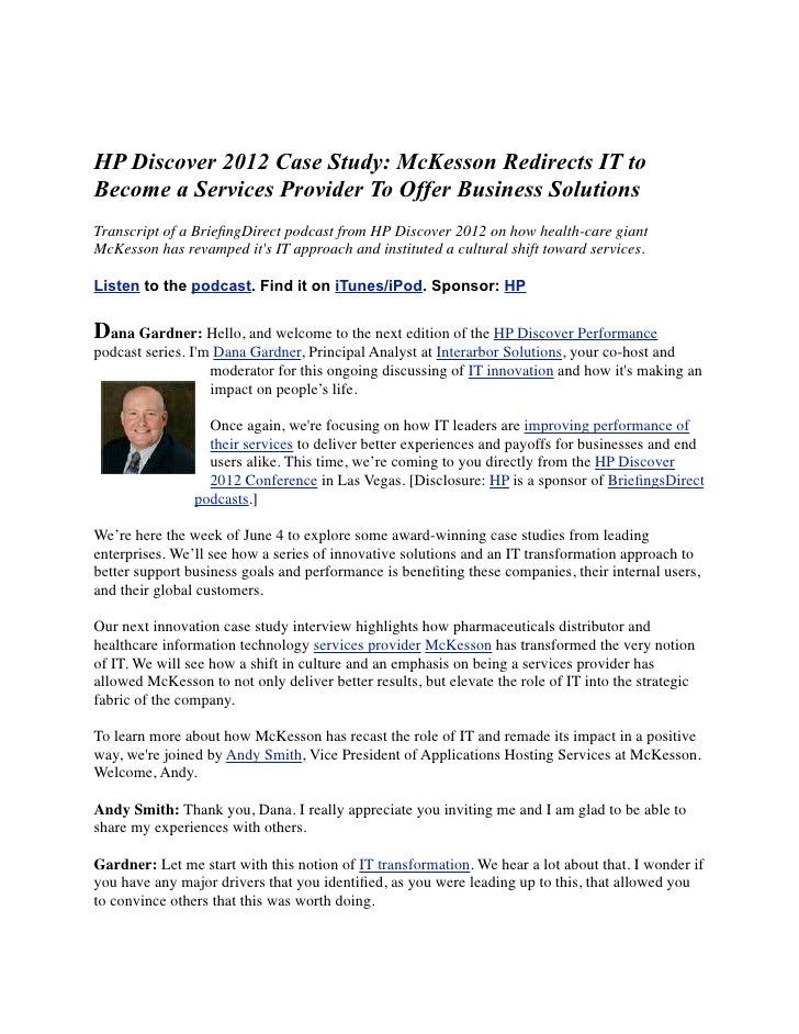 HP Discover 2012 Case Study: McKesson Redirects IT toBecome a Services Provider To Offer Business SolutionsTranscript of a...