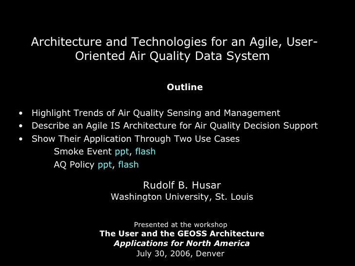 <ul><li>Outline </li></ul><ul><li>Highlight Trends of Air Quality Sensing and Management </li></ul><ul><li>Describe an Agi...