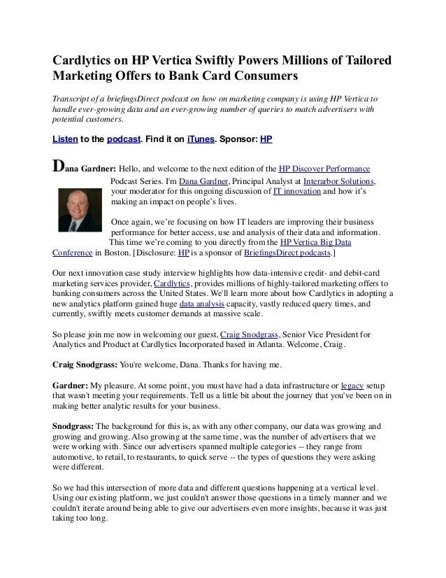 Cardlytics on HP Vertica Swiftly Powers Millions of Tailored Marketing Offers to Bank Card Consumers Transcript of a briefi...