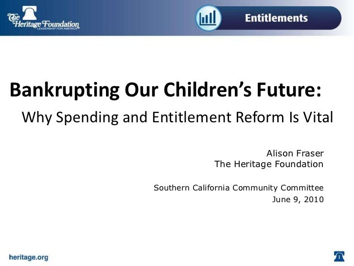 Bankrupting Our Children's Future:  Why Spending and Entitlement Reform Is Vital                                          ...