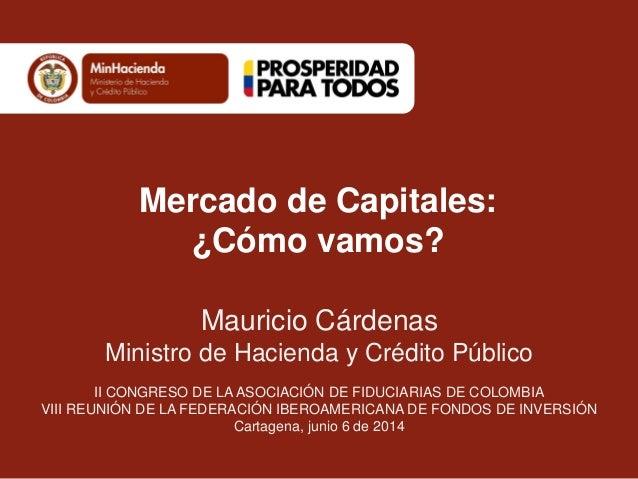 Mauricio Cárdenas Ministro de Hacienda y Crédito Público II CONGRESO DE LA ASOCIACIÓN DE FIDUCIARIAS DE COLOMBIA VIII REUN...