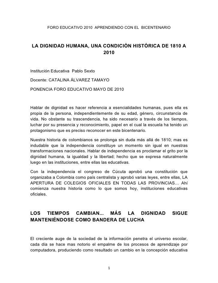 FORO EDUCATIVO 2010 APRENDIENDO CON EL BICENTENARIO    LA DIGNIDAD HUMANA, UNA CONDICIÓN HISTÓRICA DE 1810 A              ...